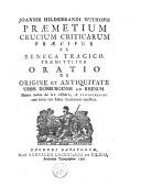 Praemetium crucium criticarum, praecipue ex Seneca tragico. Praemittitur Oratio de origine et antiquitate urbis Duisburgensis ad Rhenum