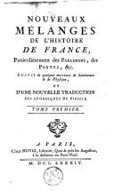 Nouveaus mélanges de l'histoire de France, particulièrement des parlemens, des postes etc suivi de quelques morceaux de littérature et de physique, et d'une nouvelle traduction des Géorgiques de Virgile