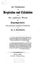 Der Mechanismus der Respiration und Cirkulation oder das explicirte Wesen der Lungenhyperämien eine physiologische-pathologische Untersuchung