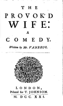 The provok'd wife a comedy