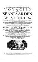De gedenkwaardige en al-om beroemde voyagien der Spanjaarden na West-Indiën, namentlijk in het zuyder- en noorder-gedeelte van het eertijds onbekende America ... op uytdrukkelijk bevel van den koning van Castilien ......