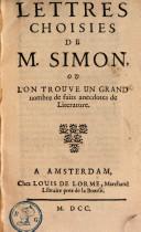 Lettres choisies de M. Simon, où l'on trouve un grand nombre de faits anecdotes de literature
