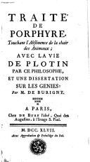 Traité de Porphyre, touchant l'abstinence de la chair des animaux; avec la vie de Plotin par ce philosophe et une dissertation sur les génies