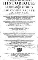 Le grand dictionnaire historique sur le mélange curieux de l'histoire sacrée et profane