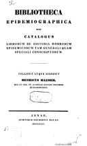 Bibliotheca epidemiographica, sive Catalogus librorum de historia morborum epidemicorum tam generali quam speciali conscriptorum