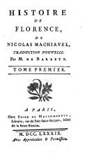 Histoire de Florence de Nicolas Machiavel traduction nouvelle par M. De Barrett