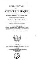 Restauration de la science politique ou Théorie de l'état social naturel opposée à la fiction d'un état civil factice