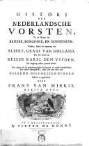 Histori der Nederlandsche vorsten, uit de huizen van Beijere, Borgonje, en Oostenryk ...