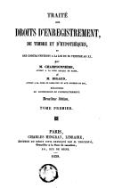 Traité des droits d'enregistrement, de timbre et d'hypothèques, et contraventions à la loi du 25 ventose an XI