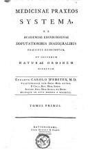 Medicinae praxeos systema, ex academiae Edinburgenae disputationibus inauguralibus praecipue depromptum, et secundum naturae ordinem digestum