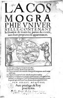 La cosmographie universelle contenant la situation de toutes les parties du monde, avec leurs proprietez & appartenances