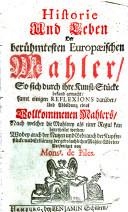 Historie und Leben der berühmtesten europaeischen Mahler... samt einiger reflexions darüber..