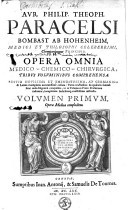 Aur. Philip. Theph. ... Opera omnia medico-chemico-chirurgica
