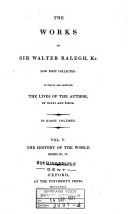 The works of Sir Walter Ralegh, kt., now first collected, to which are prefixed the lives of the author