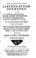 De zeldzaame leevens-byzonderheden van Laurens Arminius, Jacob Campo Weyerman, Robert Hennebo, Jacob Veenhuyzen, en veele andere beruchte personnaadgien vervattende derzelver byzondere ongemeene beurtverwisselingen,...