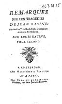 Remarques sur les tragédies de Jean Racine. Suivies d'un traité sur la poésie dramatique ancienne et moderne.
