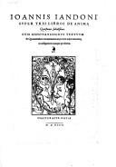 Super tres libros de anima quaestiones subtilissimae cum annotationibus textuum & quotationibus commentariorum, ea cura nuper emendate ut castigatiores nunquam prodierint