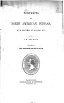 Portraits of North American Indians with sketches of scenery, etc.,