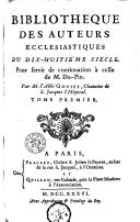 Bibliothèque des auteurs écclésiastiques du dix-huitième siècle, pour servir de continuation à celle de Mr. Du Pin