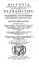 Historia episcopatuum Foederati Belgii; utpote metropolitani Ultrajectini nec non suffraganeorum Harlemensis, Daventriensis, Leovardiensis, Groningensis et Middelburgensis