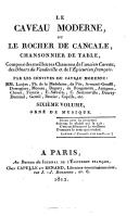 Le caveau moderne, ou Le rocher de Cancalle, chansonnier de table composé des meilleures chansons de l'ancien Caveau, des Diners du Vaudeville et de l'Epicurien français