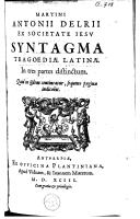 Syntagma Tragoediae latinae in tres partes distinctum Quid in iisdem contineatur, sequens pagina indicabit