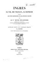 Ingres sa vie, ses travaux, sa doctrine