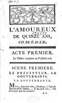L'amoureux de quinze ans ou la double fête comédie en prose et en trois actes mêlée d'ariettes ..