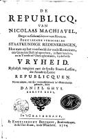 De republicq van Nicolaas Machiavel behelsende verscheide staatkundige redeneringen, hoe men op het voorbeeld der oude Romeinen, een gemeene best zal oprechten ..