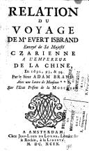 Relation du voyage de M. Evert Isbrand envoyé de sa Majesté Czarienne à l'empereur de la Chine, en 1692, 1693 et 1694 ..