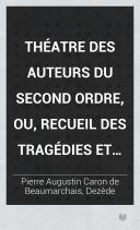 Théatre des auteurs du second ordre, ou, Recueil des tragédies et comédies restées au Théâtre Français comédies en prose