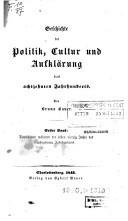 Geschichte der Politik, Cultur und Aufklärung des achtzehnten Jahrhunderts.