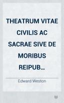Theatrum vitae civilis ac sacrae sive de moribus reipub. christianae commentaria in qvinqve libros distribvta