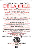 Le grand dictionnaire de la Bible ou, Explication littérale et historique de tous les mots propres du Vieux et Nouveau Testament, avec la vie et les actions des principaux personnages tirées de l'Ecriture et de l'Histoire...