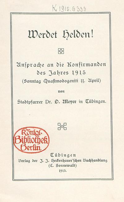 Werdet Helden! Ansprache an die Konfirmanden des Jahres 1915 (Sonntag Quasimodogeniti 11. April)