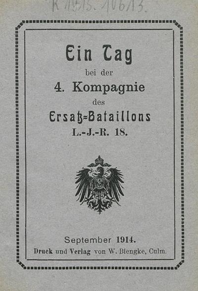 Ein Tag bei der 4. Kompagnie des Ersatz-Bataillons L.-J.-R. 18