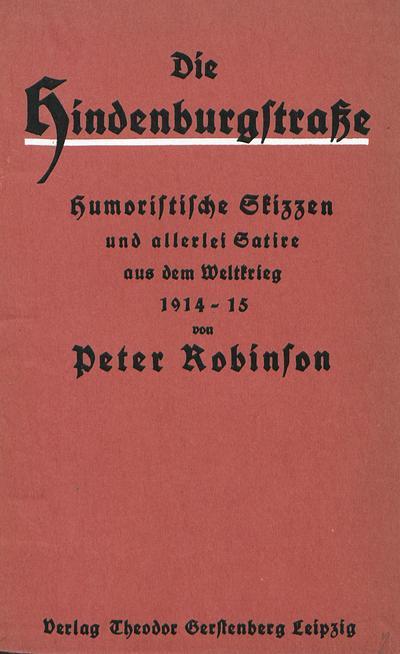 Die Hindenburgstraße humoristische Skizzen und allerlei Satire aus dem Weltkriege 1914