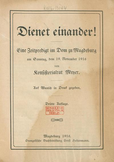 Dienet einander! Eine Zeitpredigt im Dom zu Magdeburg am Sonntag, dem 19. November 1916
