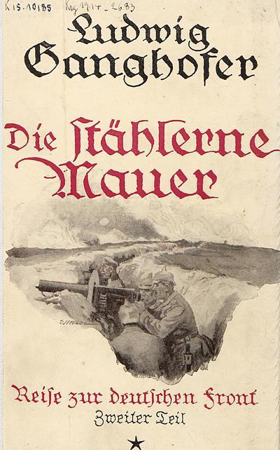 Reise zur deutschen Front 1915 | Teil 2 | Die stählerne Mauer