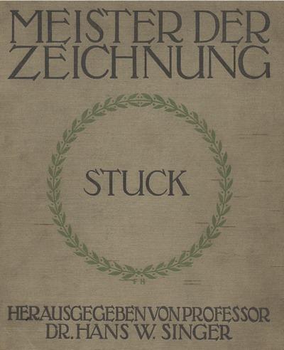 Zeichnungen von Franz von Stuck : zweiundfüngzig Tafeln mit Lichtdrucken nach des Meisters Originalen