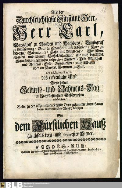 Als der Durchleuchtigste Fürst und Herr, Herr Carl, Marggraf zu Baaden und Hachberg ... den 28. Januarii 1722 das erfreuliche Fest Sero hohen Geburts- und Nahmens-Tag ... celebrirten, Wolte zu der allgemeinen Freude Dero...