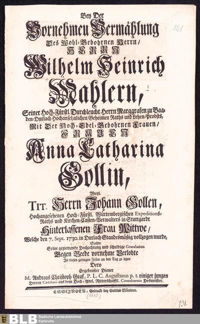 Bey Der Vornehmen Vermählung Des ... Herrn Wilhelm Heinrich Mahlern : ... Mit ... Anna Catharina Gollin, Weyl. Tit. Herrn Johann Gollen ... Wittwe ... in Durlach Standesmäßig vollzogen wurde ...