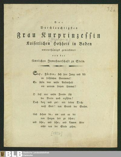 Der Durchlauchtigsten Frau Kurprinzessin [Stephanie] Kaiserlichen Hohheit in Baden : unterthänigst gewidmet von der sämtlichen Inwohnerschaft zu Stein