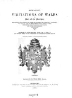 Heraldic visitations of Wales and part of the Marches, between the years 1586 and 1613; ed. with notes by Samuel Rush Meyrick (Vol.1)