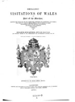 Heraldic visitations of Wales and part of the Marches, between the years 1586 and 1613; ed. with notes by Samuel Rush Meyrick (Vol.2)