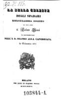 La bella Celeste degli Spadari. Melodramma comico in 2 atti di --- ... (La musica e di Pietro Antonio Cappola.) (1. Ex. Alt Mag)