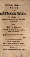 Gilbert Stuarts Abriß des gesellschaftlichen Zustandes in Europa, in seinem Fortgange von Rohigkeit zu Verfeinerung. Oder Untersuchungen, die Geschichte der Gesetze, der Regierungsform und der Sitten betreffend : Aus dem...