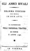 <<Gli>> Amici Rivali : Dramma Giocoso Per Musica In Due Atti ; Da Rappresentarsi Nell'Imperial Teatro Di Corte L'Anno 1792.