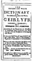 The English and Welch dictionary, or the English before the Welch. Y Geirlyfr saesneg a chymraeg (etc.)