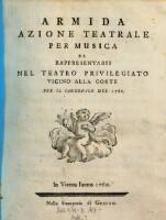 Armida : Azione Teatrale Per Musica Da Rappresentarsi Nel Teatro Privilegiato Vicino Alla Corte Per Il Carnevale Del 1761